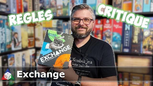 L'École du jeu - Exchange - Règles et Critique
