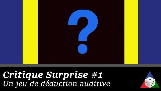 L'École du jeu - Critique Surprise #1 de déduction Auditive