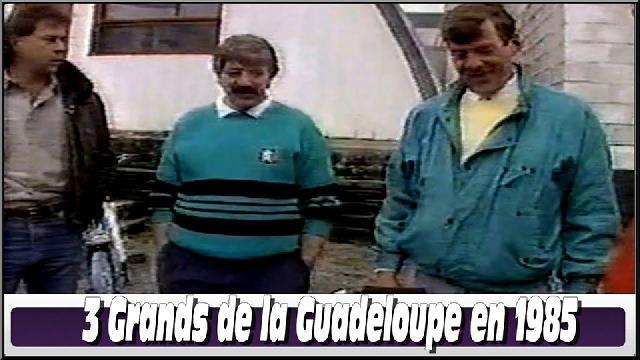 3 Grands de La Guadeloupe en 1985