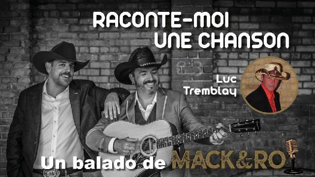 Raconte-moi une chanson - Émission 04 - Luc Tremblay