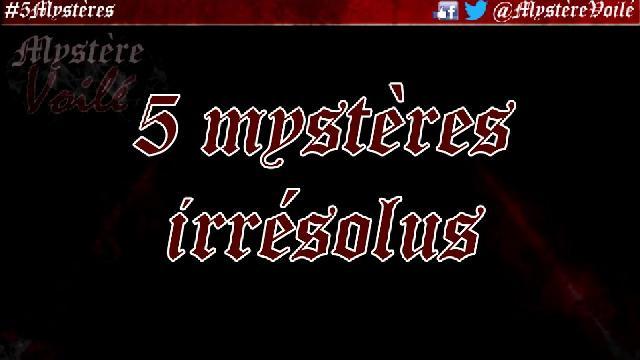 Mystère Voilé - 5 mystères irrésolus