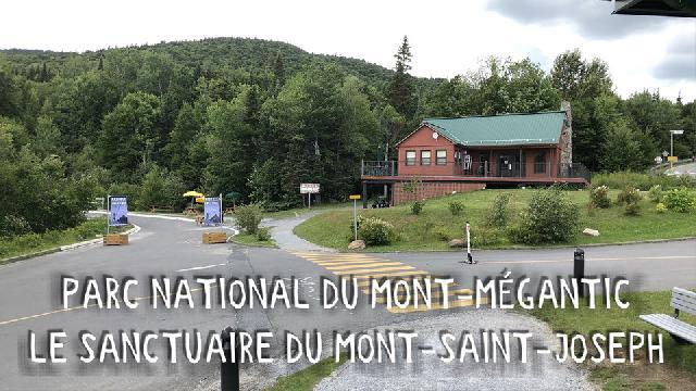Parc National du Mont-Mégantic - Le Sanctuaire du Mont-Saint-Joseph