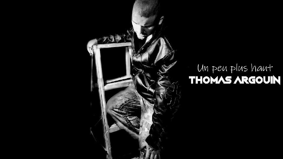 Thomas Argouin - Un peu plus haut