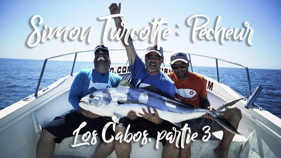 Simon Turcotte: Los Cabos, partie 3
